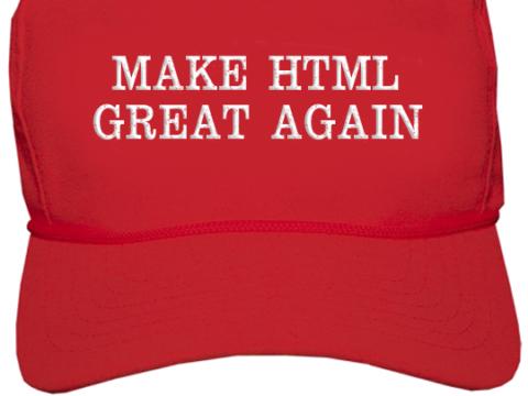 Make HTML Great Again