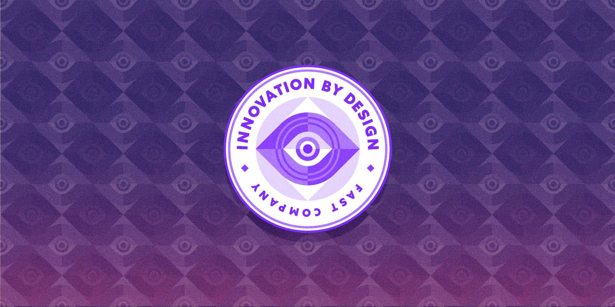 Fast Company Innovation by Design Awards 2018